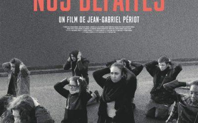 NOS DÉFAITES rencontre avec le réalisateur JEAN-GABRIEL PÉRIOT